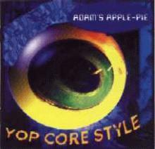 adam's apple pie: yopcore