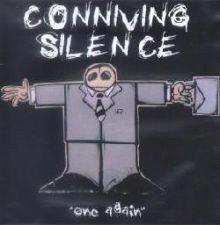 conniving silence: one again