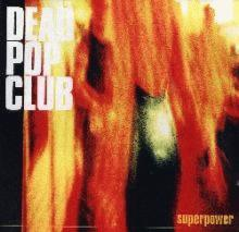 Dead Pop Club : Superpower
