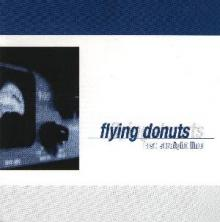 Flying Donuts : Last Straight Line