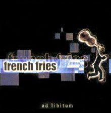 French Fries: Ad Libitum