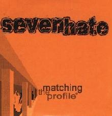 Seven Hate: Matching the profile