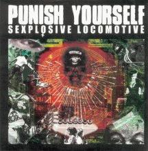 punish yourself: sexplosive locomotive