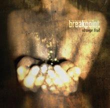 breakpoint: strange fruit
