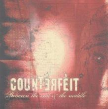 counterfeit: between the end and the middle
