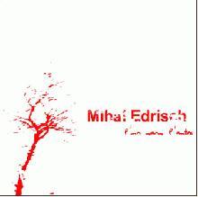 Mihai Edrisch: L'un sans l'autre