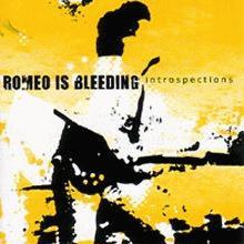 romeo is bleeding: introspections