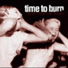 Time to Burn : Burn the lie down