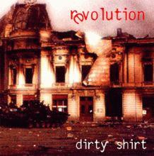 dirty shirt: revolution