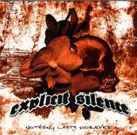 Explicit Silence: nothing lasts forever