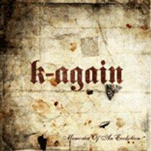 K-Again: Memories of an evolution