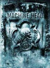 Machine Head: Elegies