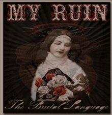 My Ruin : The brutal language