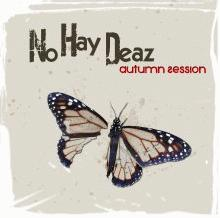 NoHayDeaz : Autumn Session