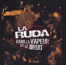 La Ruda: Dans la vapeur et le bruit (CD)