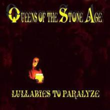 Quuens of the stone age : Lullabies to paralyze