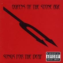 Quens of the stone age : Songs for the deaf