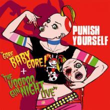 Punish Yourself: Gore baby gore + The voodoo gun night live