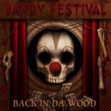 Bawdy Festival : Back in da wood