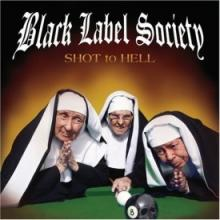 Black Label Society : Shot to hell