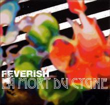 Feverish: La mort du cygne