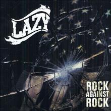 Lazy: Rock against rock