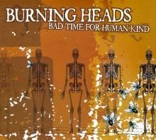 Burning Heads : Bad time for human kind