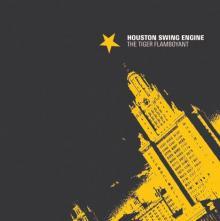 Houston Swing Engine: The tiger flamboyant