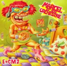 Marcel Et Son Orchestre: E = CM²