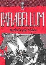 parabellum: anthologie video