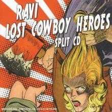 Ravi / Lost Cowboy Heroes: split cd