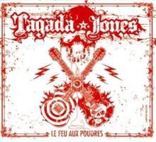 Tagada Jones: Le feu aux poudres