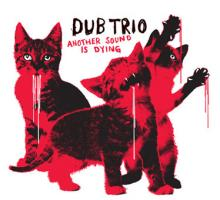 dub_trio_another_sound_is_dying.jpg