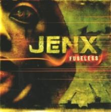 Jenx : Fuseless