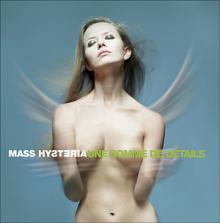 Mass Hysteria : Une somme de détails