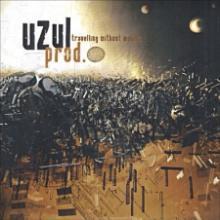 Uzul Prod. - Travelling without moving