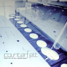 Counterfeit: Don't let me fall asleep again
