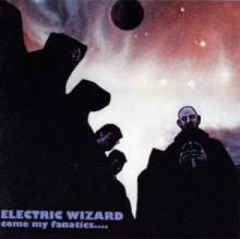 electric_wizard_come_my_fanatics.jpg