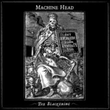 Machine Head : The blackening