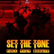set the tone : full tilt boogie