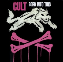 the cult : born into this