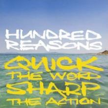 Hundred Reasons - Quick the world, sharp the action