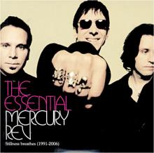 Mercury Rev: The essential mercury rev - stillness breathes (1991-2006)