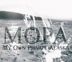 mopa_my_own_private_alaska.jpg