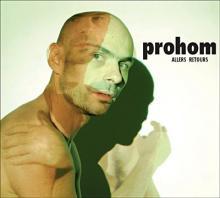 Prohom - Allers retours