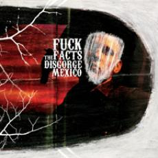 Fuck The Facts : Disgorge, Mexico