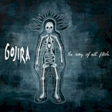 Gojira : The way of all flesh
