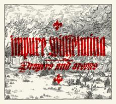 Impure Wilhelmina - Prayers and arsons