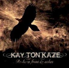 Kay Ton Kaze - Re-born from its ashes
