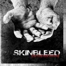 Skinbleed - Starving and burning